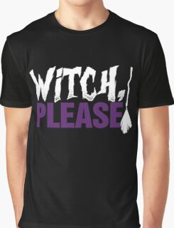 Witch Please T-Shirt, Funny Halloween Custom Gift For Men Or Women Graphic T-Shirt