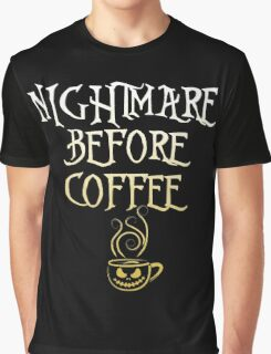 Nightmare Before Coffee, Funny Halloween Saying Quote Gift For Coffee Lovers Men Or Women Graphic T-Shirt