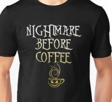 Nightmare Before Coffee, Funny Halloween Saying Quote Gift For Coffee Lovers Men Or Women Unisex T-Shirt