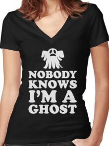 Nobody Knows I'm A Ghost, Funny Halloween Saying Quote Gift For Men And Women Women's Fitted V-Neck T-Shirt