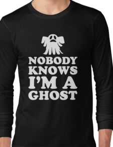 Nobody Knows I'm A Ghost, Funny Halloween Saying Quote Gift For Men And Women Long Sleeve T-Shirt