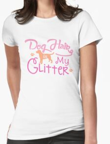 Dog Hair Is My Glitter Womens Fitted T-Shirt