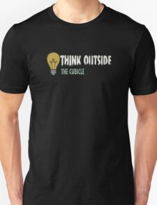 Think outside the cubicle Unisex T-Shirt
