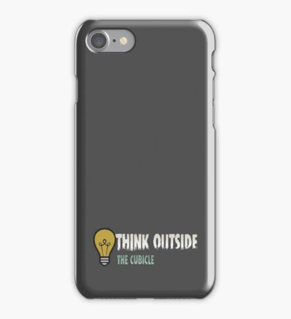 Think outside the cubicle iPhone Case/Skin