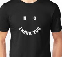 No Thank You :) II Unisex T-Shirt
