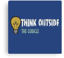 Think outside the cubicle Canvas Print