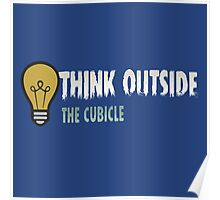 Think outside the cubicle Poster