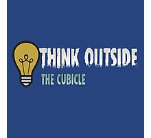 Think outside the cubicle Photographic Print