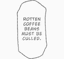 Rotten Coffee Beans - Black Unisex T-Shirt