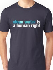 clean water is a human right Unisex T-Shirt