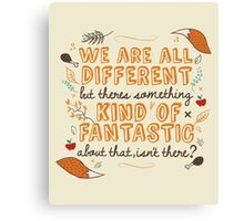 We Are Fantastic Canvas Print
