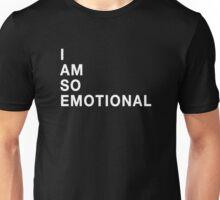 SO EMOTIONAL Unisex T-Shirt