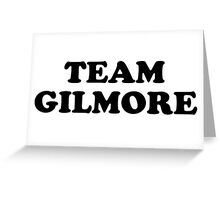 Team Gilmore Greeting Card