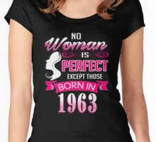 Perfect Women Born in 1963 - 53rd birthday gifts Women's Fitted Scoop T-Shirt