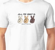 All You Need Is Peace  Unisex T-Shirt