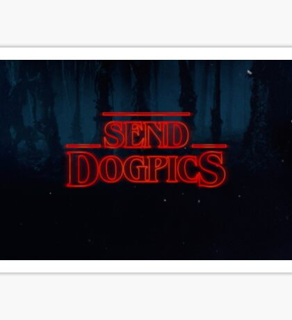 SEND DOG PICS Sticker