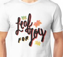 Leaf For Joy Unisex T-Shirt