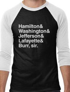Hamilton- Hamilton & Washington & Jefferson & Lafayette & Burr, sir. Men's Baseball ¾ T-Shirt