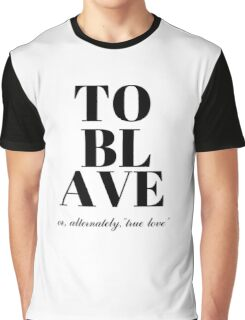To Blave (Princess Bride) Graphic T-Shirt