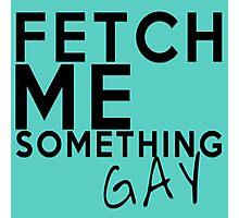 Fetch Me Something Gay - Orphan Black Photographic Print