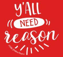 """Y'all Need Reason!"" Kids Tee"