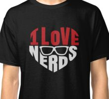 I love Nerds - Nerdy Glasses Funny Humor Geek T Shirt Classic T-Shirt