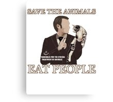 Hannibal - SAVE THE ANIMALS, EAT PEOPLE Canvas Print