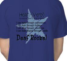 Deaf Rocks - Hear is a verb Classic T-Shirt