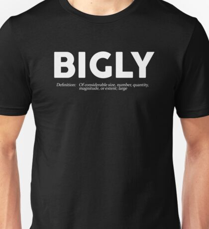 Bigly Definition Unisex T-Shirt