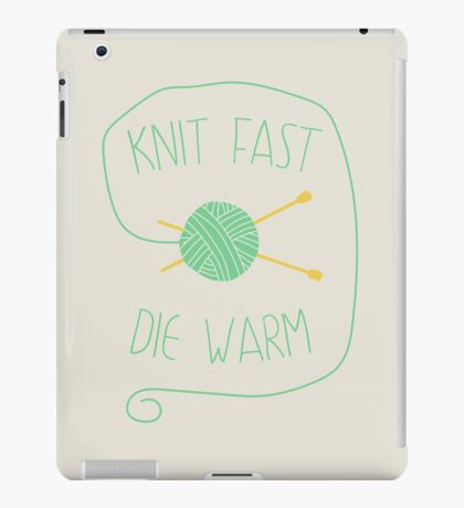 Knit fast. Die warm iPad Case/Skin