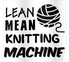 Lean mean knitting machine Poster
