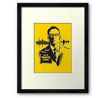 Only The Paranoid Survive! Framed Print