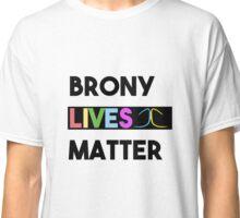 Brony Lives Matter - Fandom Civil Rights Shirt Classic T-Shirt