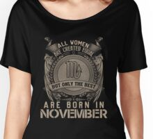 ALL WOMEN ARE CREATED EQUAL BUT ONLY BEST ARE BORN IN NOVEMBER Women's Relaxed Fit T-Shirt