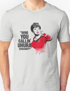 """Who you callin' Uhura spaceboy?"" Unisex T-Shirt"