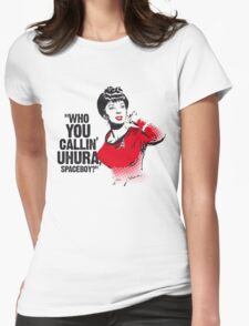"""""""Who you callin' Uhura spaceboy?"""" Womens Fitted T-Shirt"""