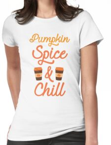 Pumpkin Spice & Chill Womens Fitted T-Shirt
