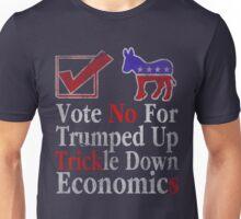 Vote No Trumped Up Trickle Down Economics Unisex T-Shirt