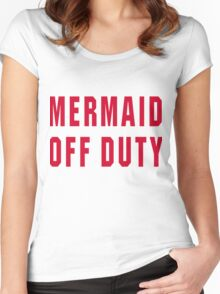 Mermaid Off Duty Text Only Women's Fitted Scoop T-Shirt