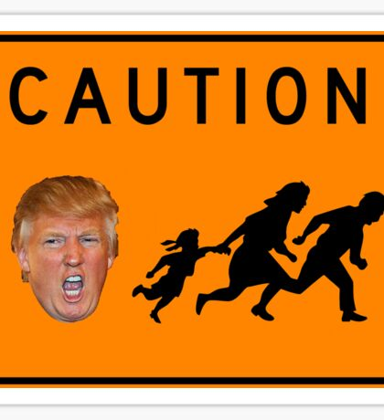 DANGER - Caution Trump Sticker Sticker
