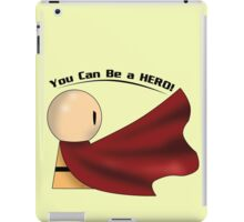 You Can Be A Hero! iPad Case/Skin