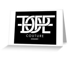 Dope Couture Greeting Card