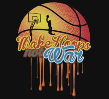 MAKE HOOPS NOT WAR by RooDesign