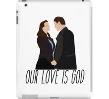 Our Love Is God- Heathers iPad Case/Skin