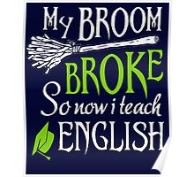 My Broom broke so now i teach English  Poster
