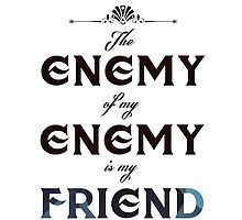 Quote: The enemy of my enemy... by Giovanni Palese