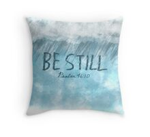 BE STILL - Psalm 46:10 Bible Verse Throw Pillow