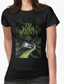 Tip Your Eldritch Barista  Womens Fitted T-Shirt