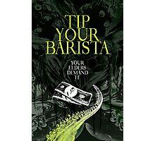 Tip Your Eldritch Barista  Photographic Print