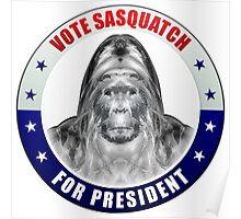 Sasquatch For President Poster